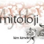 Mitoloji Nedir? Mitoloji Ne Demektir? Anlamı