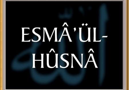 Esma-ül Hüsna (Allah'ın İsimleri) ve Anlamları