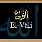 Allah'ın Vali (El-Vâlî) İsminin Anlamı