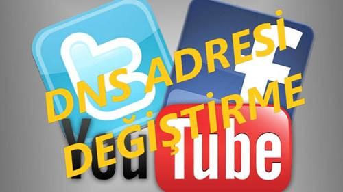 YouTube, Facebook, Twitter nasıl girilir DNS değiştirme