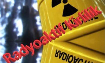 Radyoaktif Kirlilik Nedir? Radyoaktif Kirlenme Nedenleri